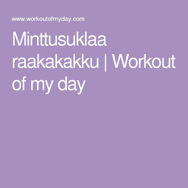 Minttusuklaa raakakakku | Workout of my day