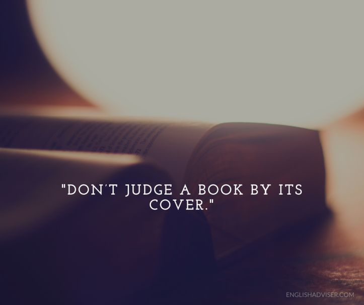 English Language. English Vocabulary. Proverbs. Don't judge a book by its cover. Judging by appearance.