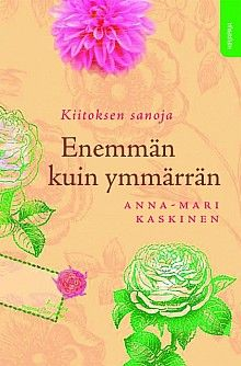 Enemmän kuin ymmärrän, Kirjapaja, 2011