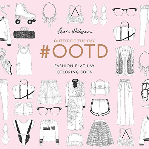 OOTD Fashion Flay Lay Coloring Book By Laura Hickman