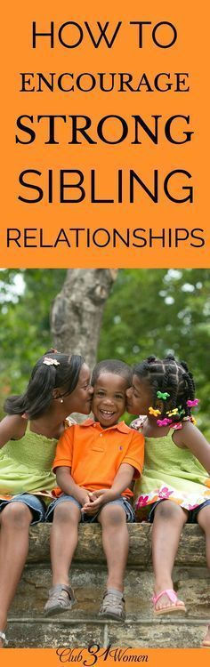 Do you constantly struggle with sibling squabbles? Here are some great ideas to help you build and strengthen the relationships between your children. via /Club31Women/
