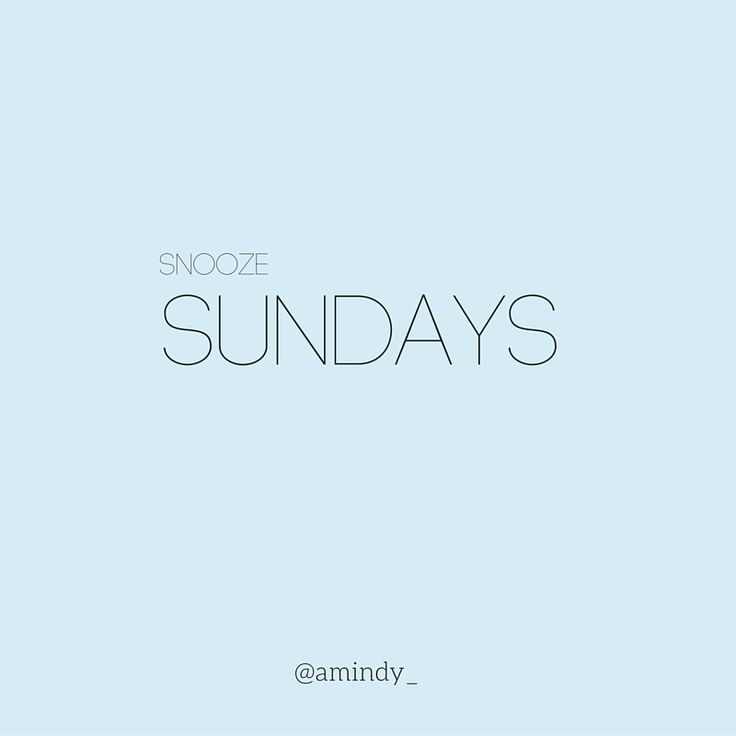Snooze Sundays    Quote of the day  @amindy_ www.amindy.com