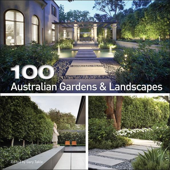 100 Australian Gardens & Landcapes