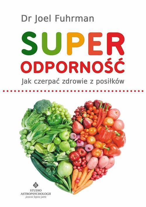 Superodporność - Fuhrman Joel książka