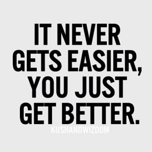 "Don't ditch your fit goal: fitness motivation.  ""It never gets easier, you just get better."" #Quote #Fitness #Inspiration"
