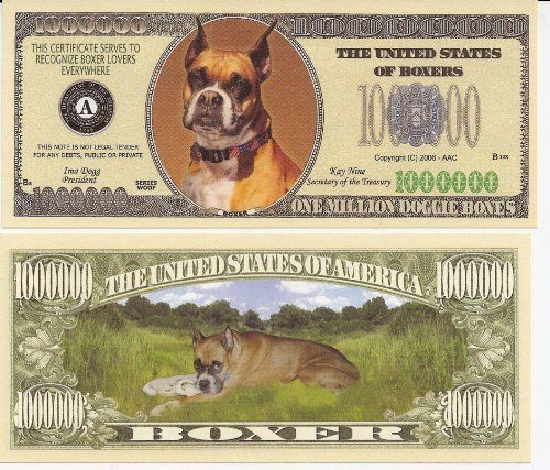 Boxer Dog $Million Dollar$ Novelty Bill Collectible . $1.49. Boxer Dog $Million Dollar$ Novelty Bill Collectible. These bills are the same size and feel of real money. They are finely detaileds and colorful on both front and back with high quality printing. Makes a great gift, collectible or frame and display. Price listed is for 1 bill. Buy as many as you want, still FREE SHIPPING!! Please visit my store for nearly 100 novelty bill styles. All orders shipped with...