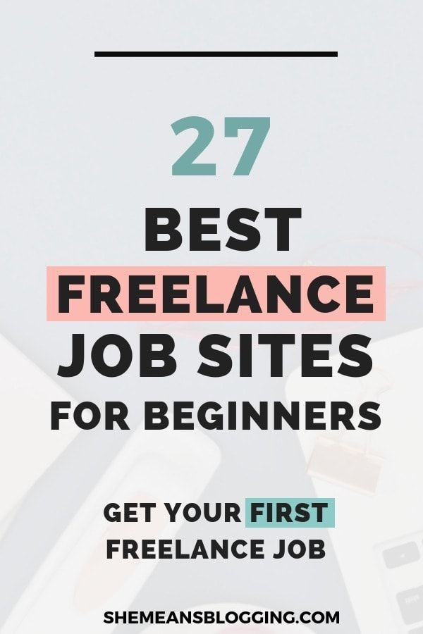 21 Best Freelance Job Sites For Beginners Who Work From Home Writing Jobs Freelancing Jobs Freelance Writing Jobs