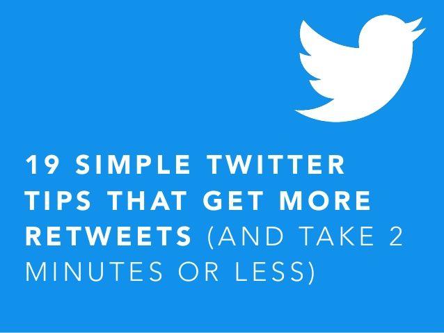 19 Simple Twitter Retweet Tips by Shea Bennett via slideshare