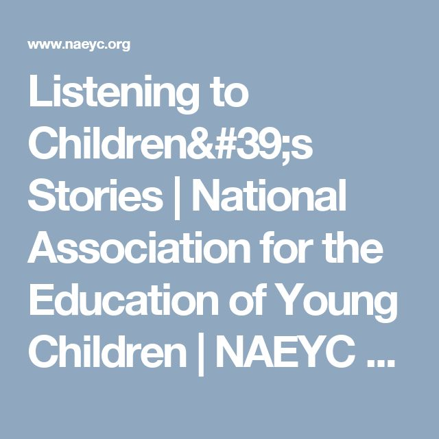 Listening to Children's Stories | National Association for the Education of Young Children | NAEYC TYC | Teaching Young Children Magazine