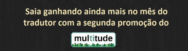 Participe do sorteio do Multitude no mês do tradutor!