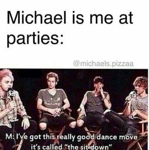 But I still dance like an idiot