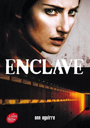 Enclave - Tome 1 - Ann Aguirre