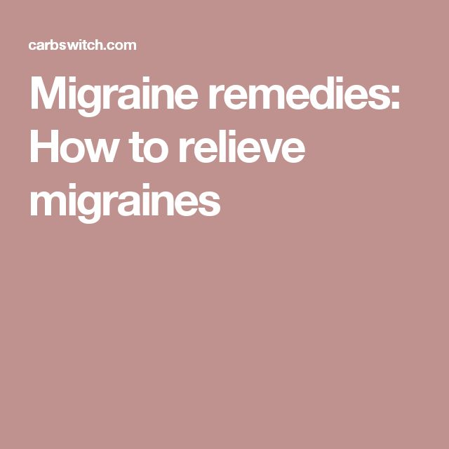 Migraine remedies: How to relieve migraines