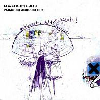 Paranoid Android Par : Radiohead Album : Extrait De: Ok Computer (1997) Label : Emi