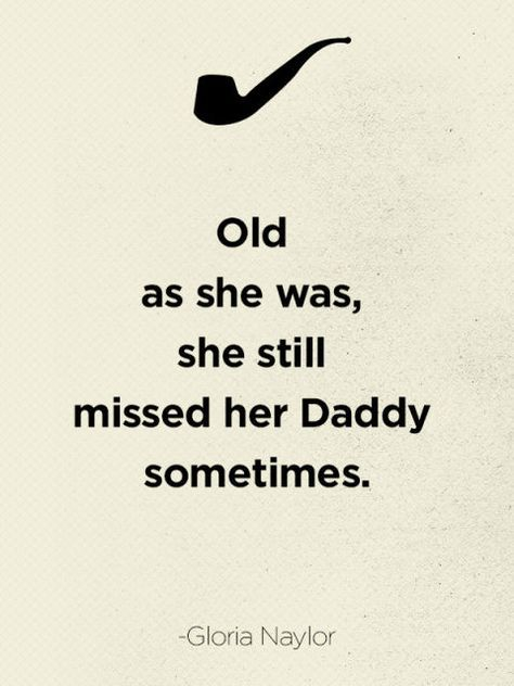 """Old as she was, she still missed her Daddy sometimes."" #fathersday #quotes #quotations from @countryliving"