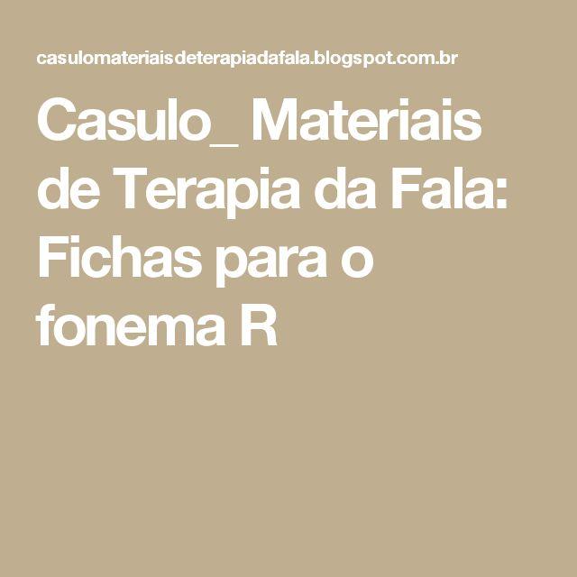 Casulo_ Materiais de Terapia da Fala: Fichas para o fonema R