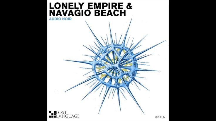 Audio Noir - Lonely Empire   Original Mix