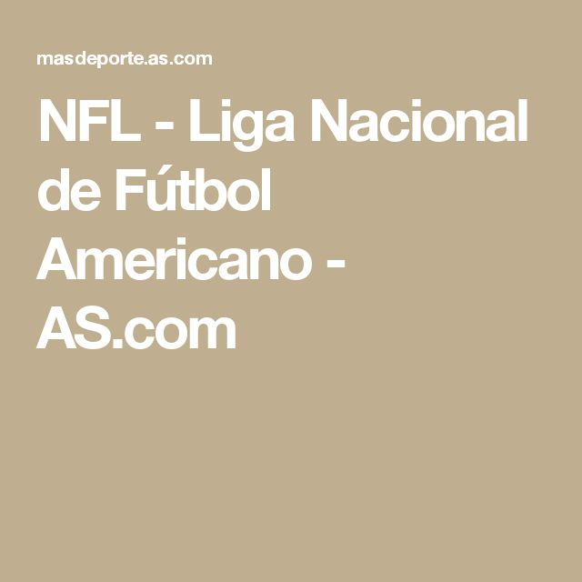 NFL - Liga Nacional de Fútbol Americano - AS.com