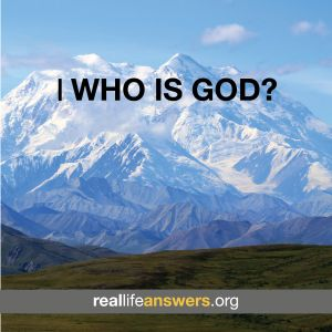 @Real Life Answers Who is God?