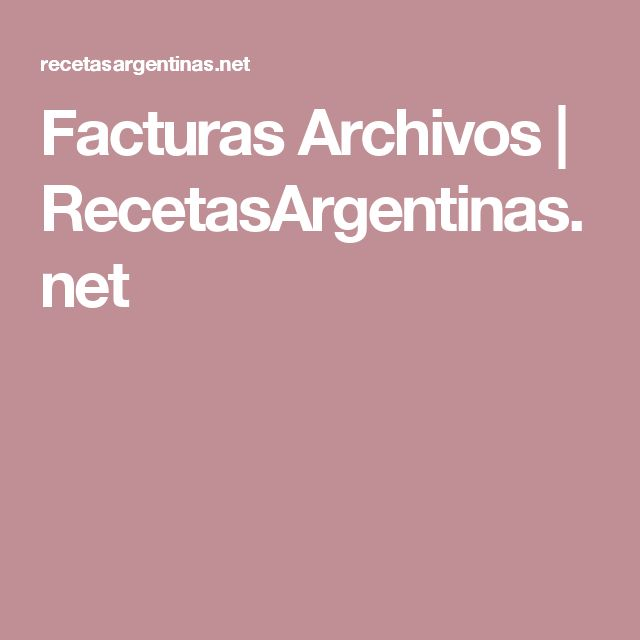 Facturas Archivos | RecetasArgentinas.net