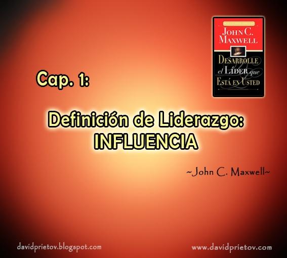 C01 - DEFINICIÓN DE LIDERAZGO: INFLUENCIA
