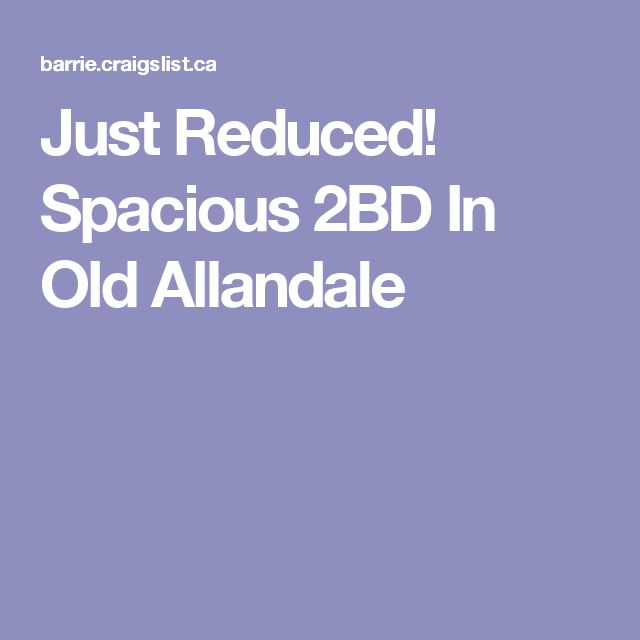 Just Reduced! Spacious 2BD In Old Allandale