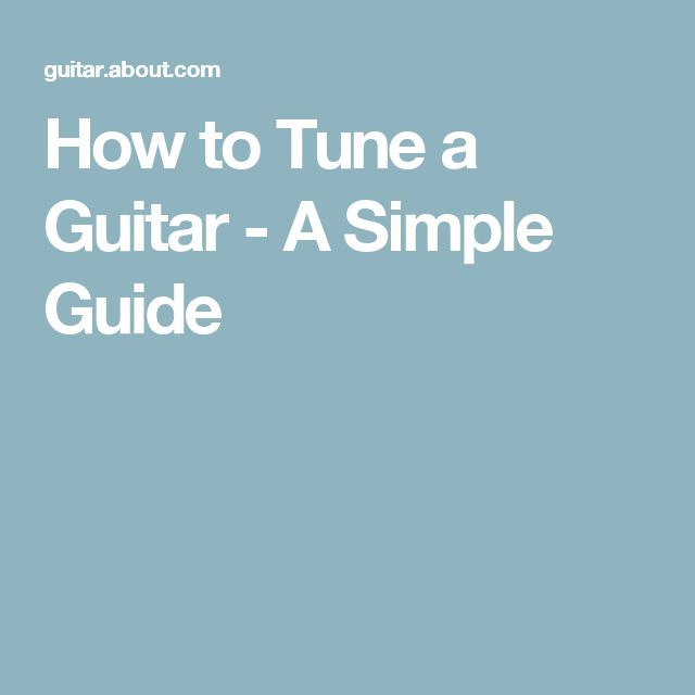 How to Tune a Guitar - A Simple Guide
