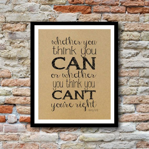 Whether you think you can or whether you think you can't, you're right henry ford quote by AlexisScottInteriors, $12.00