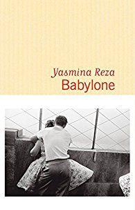 Babylone par Yasmina Reza