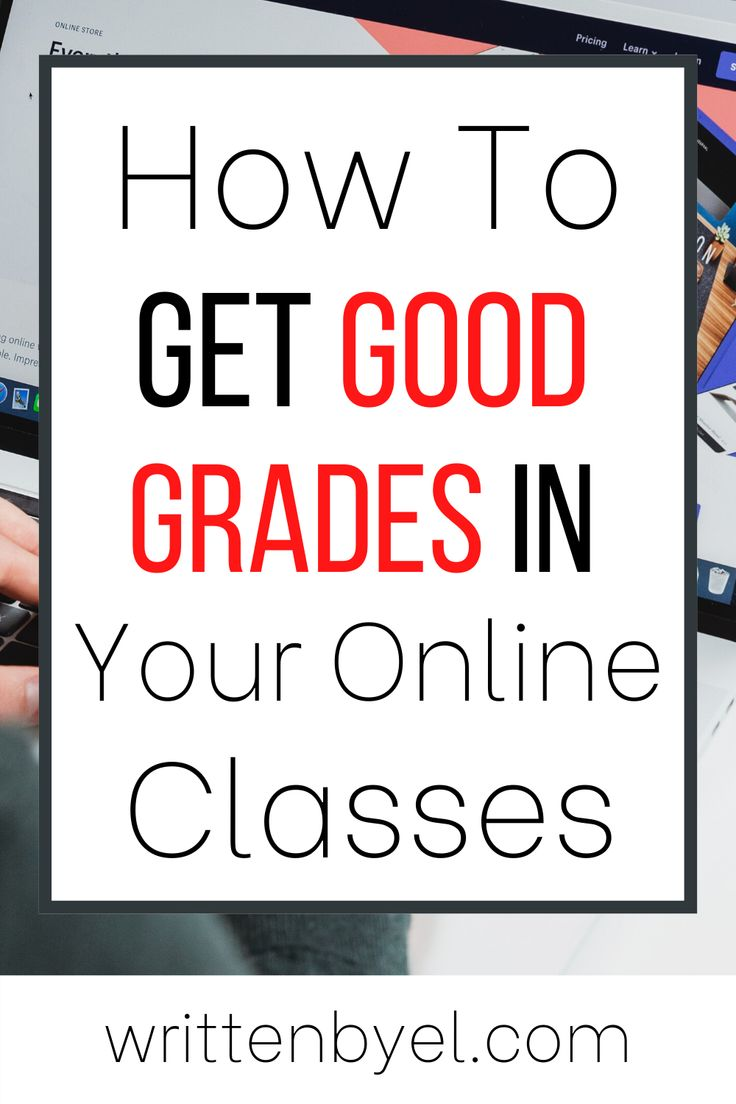 How to get good grades in your online college class in