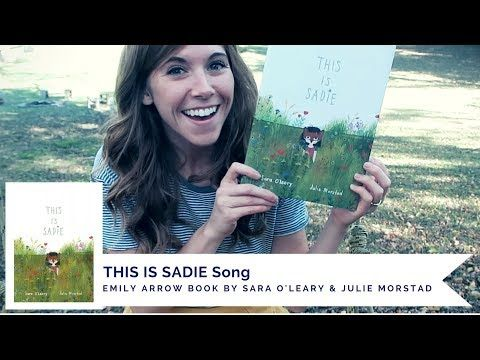 THIS IS SADIE Song - Emily Arrow (book by Sara O'Leary & Julie Morstad) - YouTube