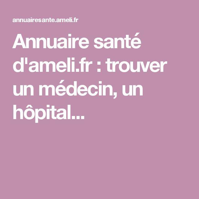 Annuaire santé d'ameli.fr : trouver un médecin, un hôpital...
