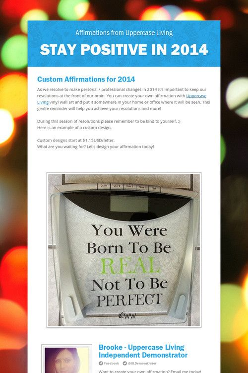 Stay positive in 2014 with custom #affirmations from Uppercase Living. Https://brookebeney.uppercaseliving.net