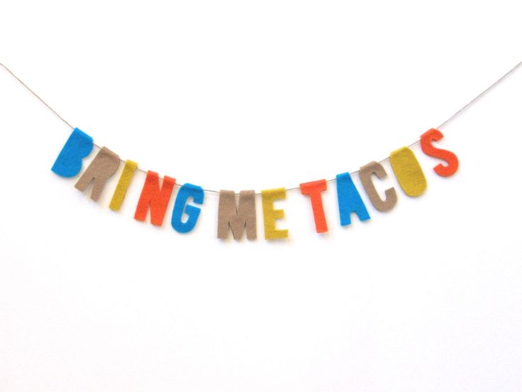 bring me tacos felt room banner by tastefully mismatched. i think i need this to hang in my office.