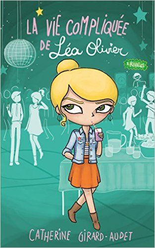 Amazon.fr - LA VIE COMPLIQUEE DE LEA OLIVIER T08 RIVALES - Catherine Girard-Audet - Livres