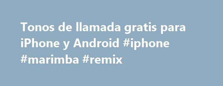 Tonos de llamada gratis para iPhone y Android #iphone #marimba #remix http://poland.nef2.com/tonos-de-llamada-gratis-para-iphone-y-android-iphone-marimba-remix/  # JavaScript debe estar habilitado para poder usar Audiko en vista estándar. Audiko te propone crear tonos para celular gratis así como descargar tonos iPhone y otros móviles. Con un montón de nuevos ringtones para celular que aparecen cada día en Audiko puedes bajar tonos para movil en los formatos soportados por el iPhone y otros…