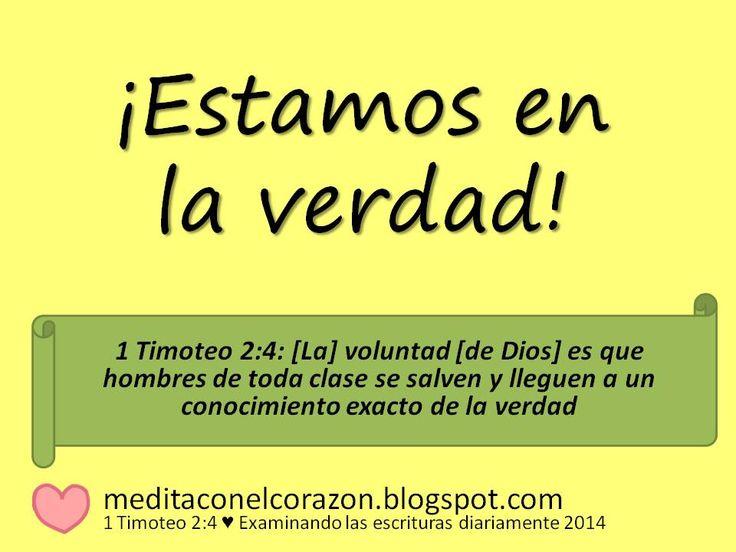 Medita con el corazón el texto de hoy(1 Timoteo 2:4) Aplicación: ¡Estamos en la verdad!.http://meditaconelcorazon.blogspot.com/2014/07/1-timoteo-24-examinando-las-escrituras-diariamente-2014
