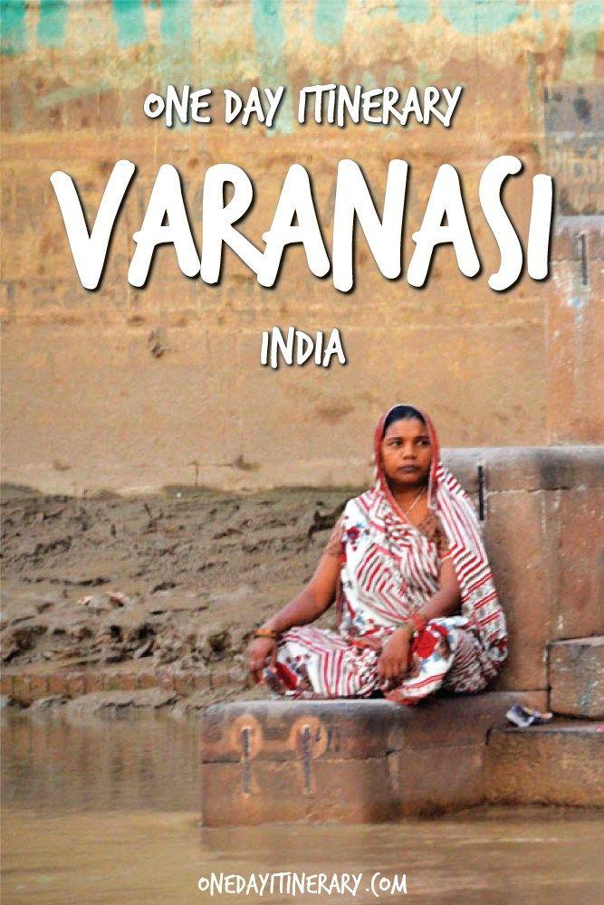 Varanasi One Day Itinerary - Top things to do in Varanasi, India