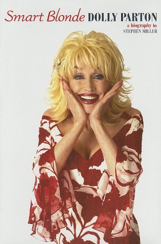 """""""Smart Blonde - The Life of Dolly Parton"""" av Stephen Miller 'A Book about an interesting Woman'"""