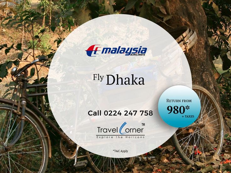 Special fare to Dhaka by Malaysia Airlines. Call 0224 247 758 or https://goo.gl/NR9BNp #TravelCorner #Dhaka #MalaysiaAirlines   Terms and Conditions Apply