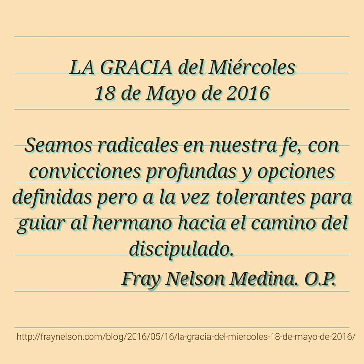 http://fraynelson.com/blog/2016/05/16/la-gracia-del-miercoles-18-de-mayo-de-2016/