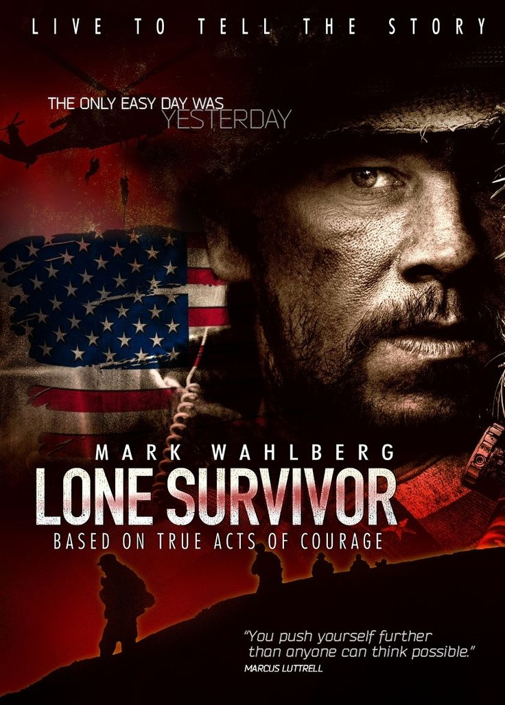 Lone Survivor (2013) R - Stars: Mark Wahlberg, Taylor Kitsch, Emile Hirsch.  -  Marcus Luttrell and his team set out on a mission to capture or kill notorious Taliban leader Ahmad Shah, in late June 2005. Marcus and his team are left to fight for their lives in one of the most valiant efforts of modern warfare.  -  ACTION / BIOGRAPHY / DRAMA