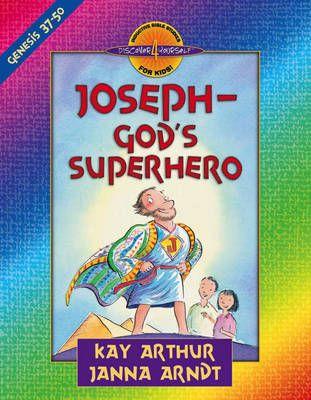 Joseph - God's Superhero - Genesis 37-50 (Paperback): Kay Arthur, Janna Arndt