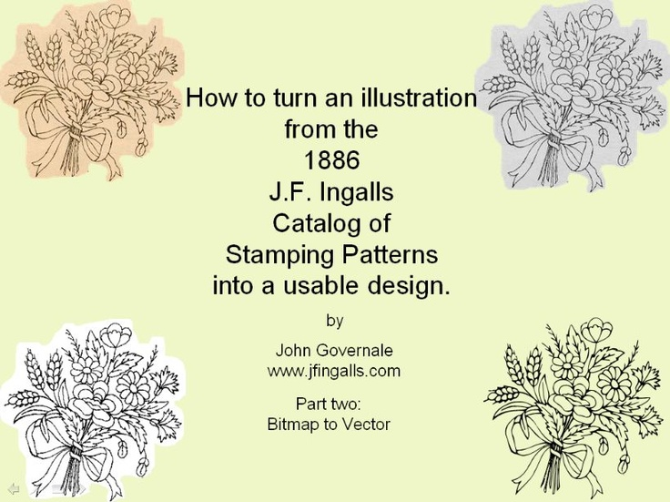how to turn an illustration from the 1886  jf ingalls catalog of stamping patterns into a useable design. i'm assuming they're copyright free?
