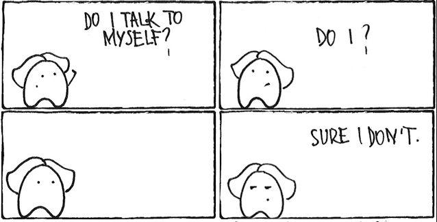 deberia hablar conmigo misma? deberia? ... claro , no deberia