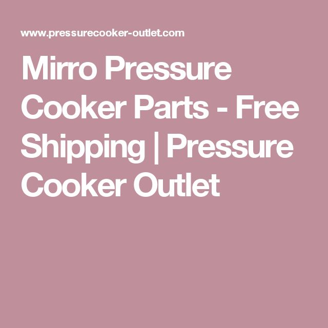 Mirro Pressure Cooker Parts - Free Shipping | Pressure Cooker Outlet