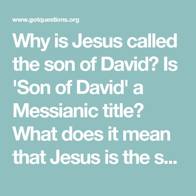 Why is Jesus called the son of David? Is 'Son of David' a Messianic title? What does it mean that Jesus is the son of David?