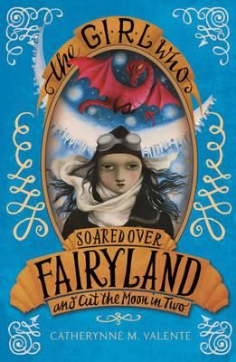 The Girl who soared over Fairyland and cut the Moon in two: year six seven Girl Zone book club