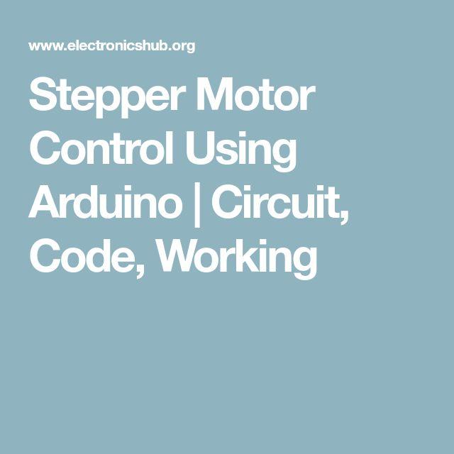 Stepper Motor Control Using Arduino | Circuit, Code, Working