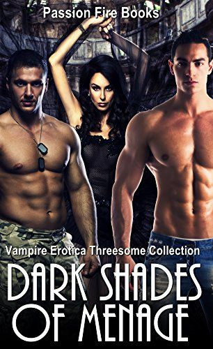 #book  VAMPIRE EROTICA Dark Shades of Menage Paranormal Vampire Threesome Short Stories Collection New Adult Shifter MMF Menage Romance Short Stories  #books